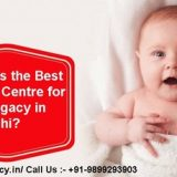 Which is the Best Fertility Centre for Surrogacy in Delhi?